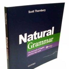 Livros em segunda mão: NATURAL GRAMMAR - SCOTT THORNBURY - THE KEYWORDS OF ENGLISH AND HOW THEY WORK - OXFORD INGLÉS. Lote 190162098