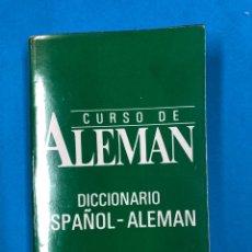 Libros de segunda mano: CURSO DE ALEMAN - DICCIONARIO ESPAÑOL-ALEMÁN / ALEMÁN-ESPAÑOL - EDITORIAL SOPENA. Lote 190463575