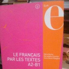 Libri di seconda mano: LE FRANÇAIS PAR LE TEXTES A2-B1, FLE, PUG. Lote 190758846
