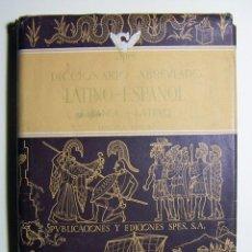 Libros de segunda mano: DICCIONARIO ABREVIADO LATINO ESPAÑOL ESPAÑOL LATINO 1950 SPES. Lote 220805118