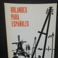 Libros de segunda mano: HOLANDES PARA ESPAÑOLES. NELLY W. SOETENS. SEPTIMA EDICION. 1974. . Lote 191689126