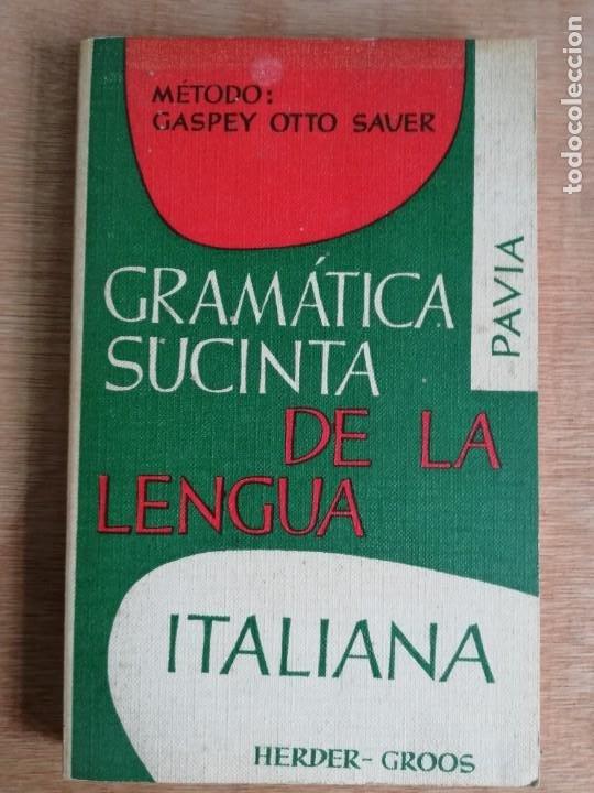 GRAMÁTICA SUCINTA DE LA LENGUA ITALIANA. PAVIA. 1974 (Libros de Segunda Mano - Cursos de Idiomas)