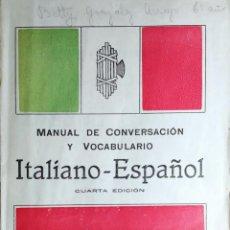 Libros de segunda mano: MANUAL DE CONVERSACIÓN Y VOCABULARIO ITALIANO-ESPAÑOL. SEVILLA : LIBRERÍA PASCUAL LÁZARO, 1937. . Lote 193426550