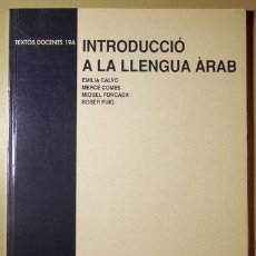 Libros de segunda mano: INTRODUCCIÓ A LA LLENGUA ÀRAB - BARCELONA 2000 - LLIBRE EN ÀRAB I CATALÀ. Lote 216957907