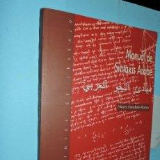 Libros de segunda mano: MANUAL DE SINTAXIS ÁRABE. PARADELA ALONSO, NIEVES. COL. DOCUMENTOS DE TRABAJO, 32. ED. UNIVERSIDAD A. Lote 193876340