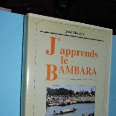 Libros de segunda mano: J' APPRENDS LE BAMBARA. MORALES, JOSÉ. ED. KARTHALA. PARIS 1996. Lote 193885897