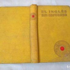 Libros de segunda mano: LIBROS: EL INGLES SIN ESFUERZO. 1958. Lote 194137431