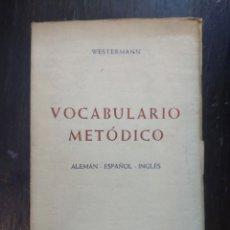 Libros de segunda mano: VOCABULARIO METÓDICO. ALEMÁN - ESPAÑOL - INGLÉS. WESTERMANN, R. HERDER. BARCELONA, 1959. Lote 194325668