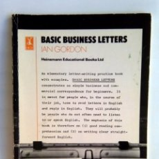 Libros de segunda mano: BASIC BUSINESS LETTERS. (IAN GORDON - HEINEMANN EDUCATIONAL BOOKS). Lote 194500786