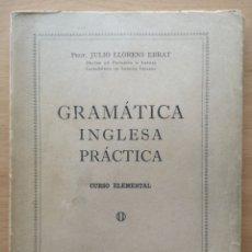 Libros de segunda mano: GRAMÁTICA INGLESA PRÁCTICA - CURSO ELEMENTAL - JULIO LLORENS / BARCELONA 1970. Lote 194783710