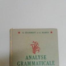 Libros de segunda mano: ANALYSE GRAMATICALE ET LOGIQUE - E. GRAMMONT, A. HAMON. Lote 195021362
