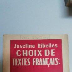 Libros de segunda mano: CHOIX DE TEXTES FRANÇAIS: (MOYEN AGE ET XVIE ET XVII SIÈCLES). - RIBELLES , JOSEFINA. AÑO 1951. Lote 195022891