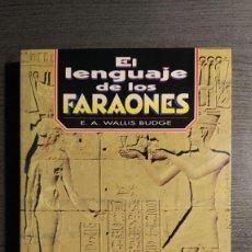 Libros de segunda mano: EL LENGUAJE DE LOS FARAONES E.A. WALLIS BUDGE TIKAL . Lote 195135915