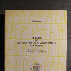 Libros de segunda mano: THE SCRIBES OF THE ROOM OF THE CHARIOT TABLETS AT KNOSSOS: INTERDISCIPLINARY APPROACH TO THE STUDY O. Lote 195142458
