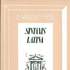 Libros de segunda mano: SINTAXIS LATINA E VALENTI FIOL BOSCH CASA EDITORIAL. Lote 195179927