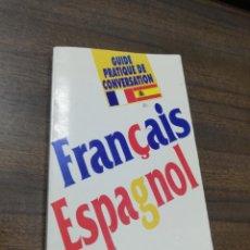 Libros de segunda mano: FRANÇAIS ESPAGNOL. GUIDE PRATIQUE DE CONVERSATION. EDITORIAL ARGUVAL. 1999.. Lote 195379258