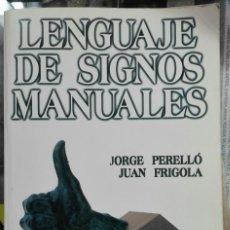 Libros de segunda mano: JORGE PERELLÓ & JUAN FRIGOLA. LENGUAJE DE SIGNOS MANUALES. 1998. Lote 196021367
