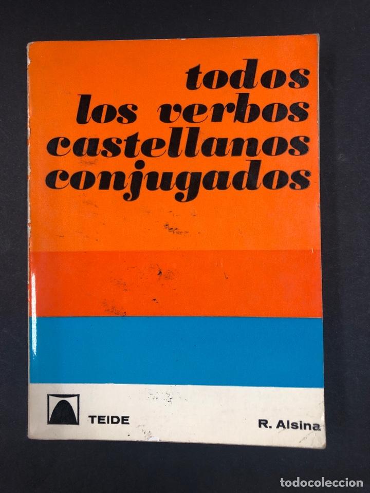 TODOS LOS VERBOS CASTELLANOS CONJUGADOS - R. ALSINA - EDITORIAL TEIDE 5ª EDICION 1976 (Libros de Segunda Mano - Cursos de Idiomas)