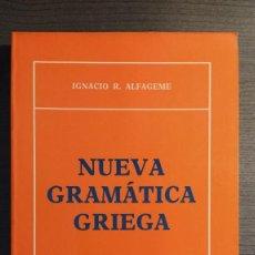 Libros de segunda mano: NUEVA GRAMÁTICA GRIEGA IGNACIO RODRÍGUEZ ALFAGEME. Lote 196289565
