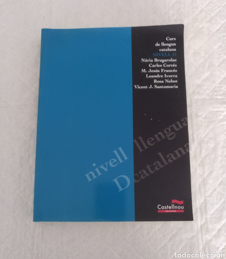 CURS DE LLENGUA CATALANA NIVELL D. CASTELLNOU EDICIONS. LIBRO (Libros de Segunda Mano - Cursos de Idiomas)