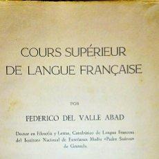 Libros de segunda mano: CURSO SUPERIOR DE LENGUA FRANCESA. FEDERICO DEL VALLE ABAD. 1959. Lote 198552761