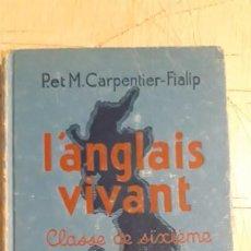 Libros de segunda mano: 1 LIBRO DE INGLES DE ** L'ANGLAIS VIVANT ** CARPENTIER-FLALIP .HACHETT 1938 . Lote 199087250
