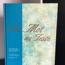 Livros em segunda mão: DU MOT AU TEXTE: GRAMMAIRE DE LA LANGUE FRANÇAISE DE ROSA PORFÍRIA BIZARRO E OLÍVIA MARIA FIGUEIREDO. Lote 199496196
