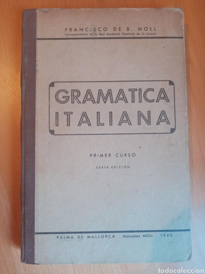 GRAMÁTICA ITALIANA MOLL 1940 (Libros de Segunda Mano - Cursos de Idiomas)