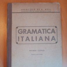 Libros de segunda mano: GRAMÁTICA ITALIANA MOLL 1940. Lote 199513930