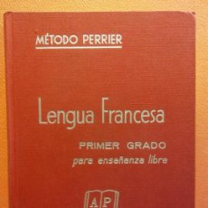 Livros em segunda mão: LENGUA FRANCESA. PRIMER GRADO PARA ENSEÑANZA LIBRE. MÉTODO PERRIER. EDICIONES PERRIER. Lote 200607661