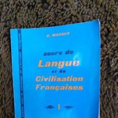 Libros de segunda mano: LIBRO COURS LANGUE ET DE CIVILISATION FRANÇAISE I 1ER ET 2E DEGRÉS - MAUGER (HACHETTE) PREMIÈRE SEC. Lote 201751553