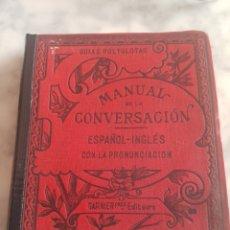 Libros de segunda mano: GUÍAS POLYGLOTAS MANUAL DE CONVERSACIÓN ESPAÑOL INGLÉS CON LA PRONUNCIACIÓN GARNIER FRES. EDITEURS. Lote 201856773