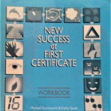 Libros de segunda mano: NEW SUCCESS AT FIRST CERTIFICATE: WORKBOOK - MICHAEL DUCKWORTH / KATHY GUDE - OXFORD. Lote 203773610