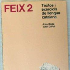 Libros de segunda mano: FEIX 2 - TEXTOS I EXERCISIS DE LLENGUA CATALANA - JOAN BADIA - EDICIONS 62 1984 - VER INDICE. Lote 203966887