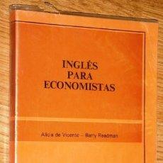 Libros de segunda mano: INGLÉS PARA ECONOMISTAS POR ALICIA DE VICENTE Y BARRY READMAN DE PALAS ATENEA EN MADRID 1994. Lote 204995318