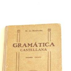 Libros de segunda mano: LIBRO M.DE MONTOLIU GRAMATICA CASTELLANA PRIMER GRADO. ESTA COMPLETO. Lote 205388545