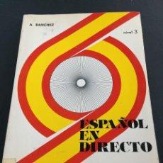 Libros de segunda mano: ESPAÑOL EN DIRECTO - A. SANCHEZ - NIVEL 3. Lote 205532760