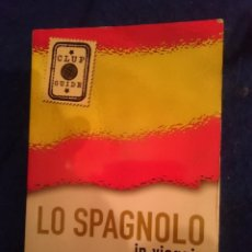 Libros de segunda mano: LO SPAGNOLO IN VIAGGIO 3000 VOCABOLI - 1500 FRASI - 100 SITUAZIONI. Lote 205842233