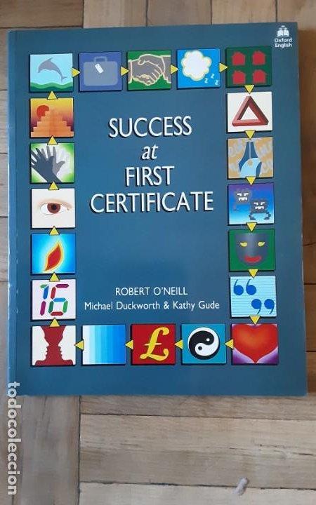 SUCCESS AT FIRST CERTIFICATE. ROBERT O'NEILL - M. DUCKWORTH; K. GUDE.OXFORD - 1987 . SIN ESTRENAR (Libros de Segunda Mano - Cursos de Idiomas)