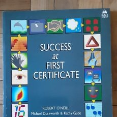 Libros de segunda mano: SUCCESS AT FIRST CERTIFICATE. ROBERT O'NEILL - M. DUCKWORTH; K. GUDE.OXFORD - 1987 . SIN ESTRENAR. Lote 206198593