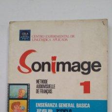 Libros de segunda mano: SONIMAGE 1. METHODE AUDIOVISUELLE DE FRANÇAIS. EGB. 2º CICLO. LIBRO DEL ALUMNO. TDK184. Lote 206438951