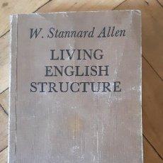 Libros de segunda mano: W. STANNARD ALLEN. LIVING ENGLISH STRUCTURE. LONGMAN. Lote 206776815