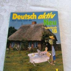 Libros de segunda mano: DEUTSCH AKTIV. NEU LEHRBUCH 1B. 1988. PREVIO CAÍDA DEL MURO. CURIOSO.. Lote 207170080