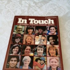 Libros de segunda mano: IN TOUCH. A BEGINNING AMERICAN ENGLISH SERIES. STUDENT'S BOOK 1. LONGMAN. 1979.. Lote 207279471