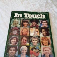 Libros de segunda mano: IN TOUCH. A BEGINNING AMERICAN ENGLISH SERIES. STUDENT'S BOOK 2. LONGMAN. 1980.. Lote 207280180