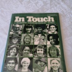 Libros de segunda mano: IN TOUCH. A BEGINNING AMERICAN ENGLISH SERIES. WORKBOOK 2. LONGMAN. 1981.. Lote 207281881