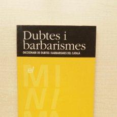 Libros de segunda mano: DUBTES I BARBARISMES. CALSTELLNOU EDICIONS I EL PERIÓDICO, 1998. CATALÁN.. Lote 207285907