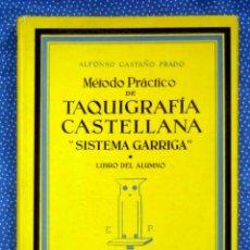 Libros de segunda mano: METODO PRÁCTICO DE TAQUIGRAFÍA CASTELLANA.SISTEMA GARRIGA - CASTAÑO PRADO- EDICIONES PRACTICAS.. Lote 207779391