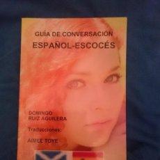 Libros de segunda mano: GUÍA DE CONVERSACION ESPAÑOL - ESCOCES --- LIBRO ESPECIAL PARA VIAJEROS. Lote 207788330