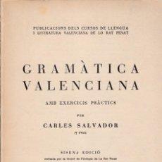 Libros de segunda mano: * VALENCIÀ * GRAMÀTICA VALENCIANA AMB EXERCICIS PRÀCTICS / PER CARLES SALVADOR . -- 6ª EDICIÓN. Lote 208296258